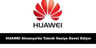 Huawei, Almanya'da Teknik Geziye Davet Ediyor